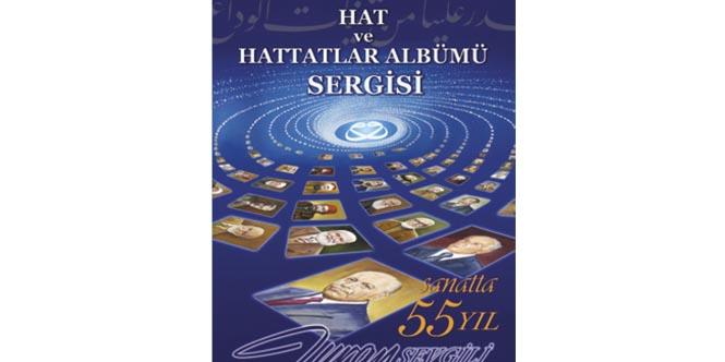 """HAT VE HATTATLAR ALBÜMÜ SERGİSİ """"SANATTA 55 YIL"""""""