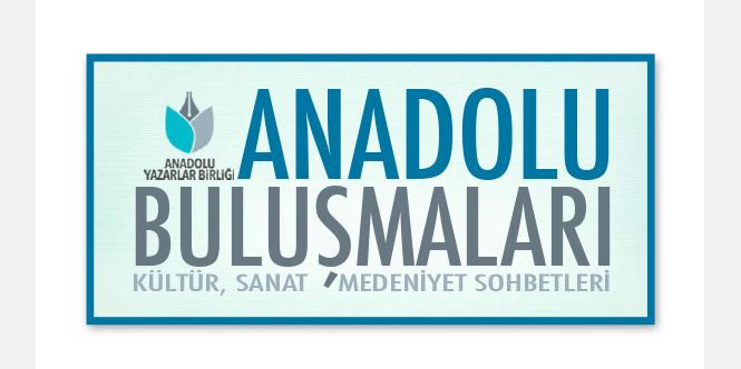 ANADOLU BULUŞMALARI
