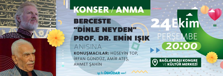 BERCESTE: DİNLE NEYDEN (PROF. DR. EMİN IŞIK ANISINA)