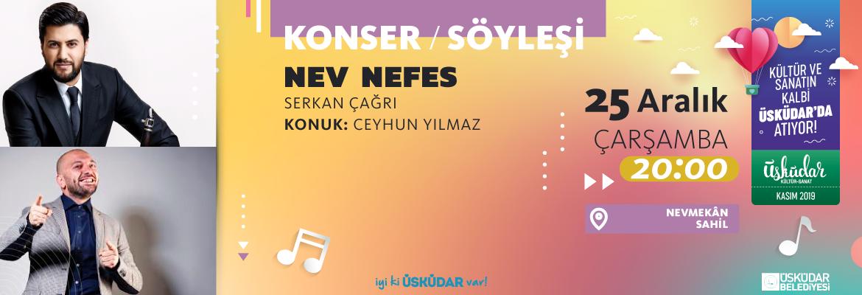 NEV NEFES (KONSER/SÖYLEŞİ)