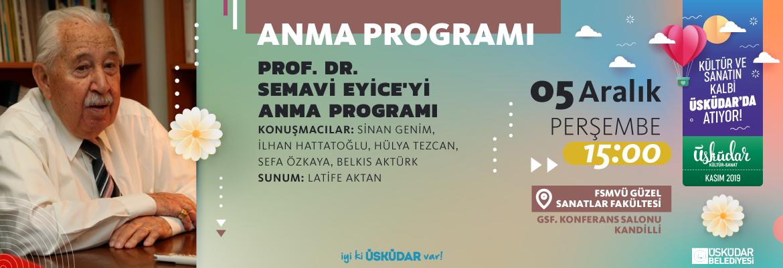 PROF. DR. SEMAVİ EYİCE'Yİ ANMA PROGRAMI (PANEL)