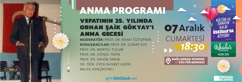 VEFATININ 25. YILINDA ORHAN ŞAİK GÖKYAY'A ANMA GECESİ