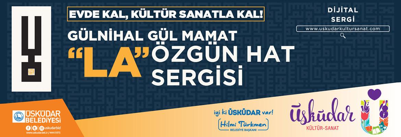 """Gülnihal Gül Mamat """"LA"""" ÖZGÜN HAT SERGİSİ"""
